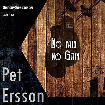 No Pain, No Gain