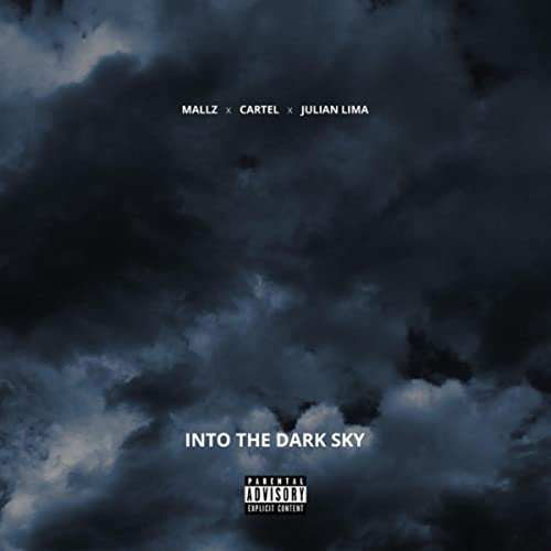 Into The Dark Sky [Explicit] by Mallz & Cartel on Amazon ...