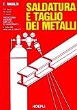 Saldatura e taglio dei metalli. Per gli Ist. Tecnici e per gli Ist. Professionali