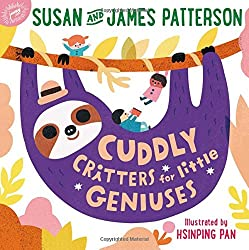 James Patterson's Children's Books-Cuddly Critters for little Geniuses