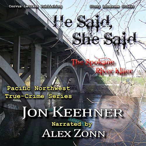 He Said, She Said: The Spokane River Killer audiobook cover art