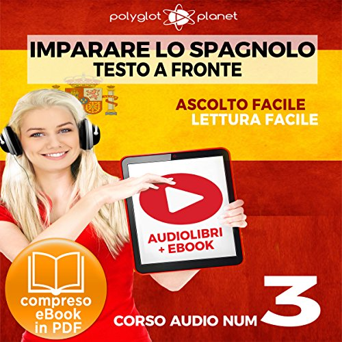 Imparare lo Spagnolo - Lettura Facile - Ascolto Facile - Testo a Fronte: Spagnolo Corso Audio, No. 3 [Learn Spanish - Easy Reading - Easy Listening: Spanish Audio Course, No. 3] cover art