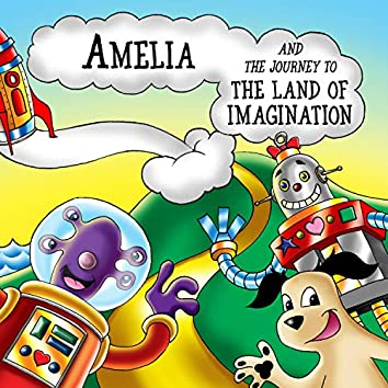 Amelia and the Journey to the Land of Imagination