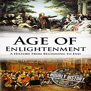 The Age of Enlightenment: A History From Beginning to End cover art
