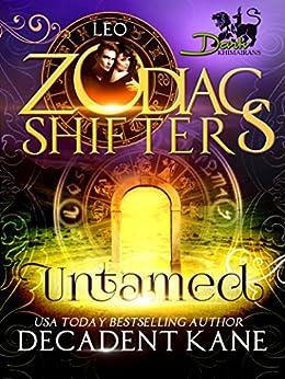 Untamed: A Zodiac Shifters Paranormal Romance: Leo (Dark Khimairans Book 1) by [Decadent Kane, Zodiac Shifters]