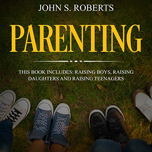 Parenting: 3 Book Box Set - Raising Boys, Raising Daughters and Raising Teenagers audiobook cover art