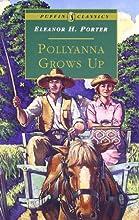 Pollyanna Grows Up (Pollyanna #2)