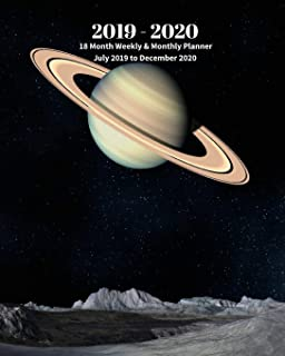 2019 - 2020 | 18 Month Weekly & Monthly Planner July 2019 to December 2020: Saturn Planet Solar System Vol 5 Monthly Calendar with U.S./UK/ ... Holidays– Calendar in Review/Notes 8 x 10 in.