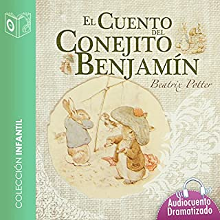 El cuento del conejo Benjamín [The Tale of Benjamin Bunny]                   By:                                                                                                                                 Beatrix Potter                               Narrated by:                                                                                                                                 Marina Clyo,                                                                                        Sonolibro                      Length: 12 mins     2 ratings     Overall 4.5