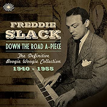 Down the Road A-Piece: The Definitive Boogie Woogie Collection 1940-1955