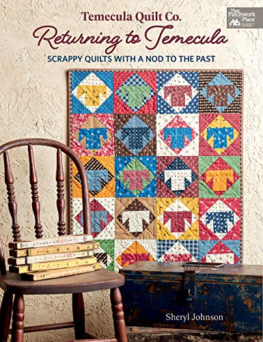 TEMECULA QUILT CO RETURNING TO TEMECULA (The Patchwork Place)