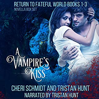 A Vampire's Kiss: Return to Fateful World Novella Box Set     Books 1-3              By:                                                                                                                                 Cheri Schmidt,                                                                                        Tristan Hunt                               Narrated by:                                                                                                                                 Tristan Hunt                      Length: 9 hrs and 29 mins     1 rating     Overall 5.0