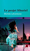 Le projet Ithuriel (French Edition)