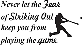 Wall Decal Quote Never Let the Fear of Striking Out Keep You from Playing the Game with Colored Baseball Inspirational Home