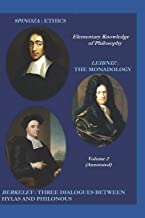 SPINOZA: ETHICS / LEIBNIZ: THE MONADOLOGY. / BERKELEY: THREE DIALOGUES BETWEEN HYLAS AND PHILONOUS (Annotated) (Elementary Knowledge of Philosophy)