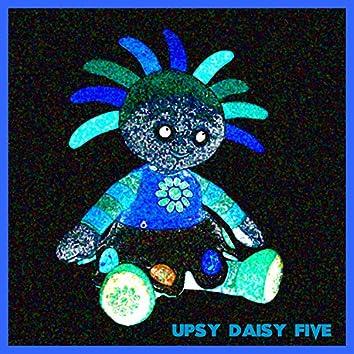 Upsy Daisy Five