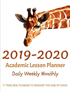2019-2020 Academic Lesson Planner Daily Weekly Monthly. It Takes Real Planning To Organize This Kind Of Chaos.: Giraffe Lovers Design