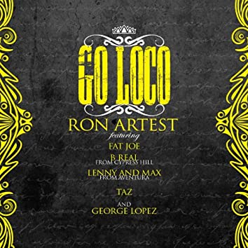 Go Loco (feat. Fat Joe, B-Real, Lenny and Max, TAZ & George Lopez)