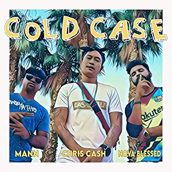 Cold Case (feat. Mann & Nova Blessed)