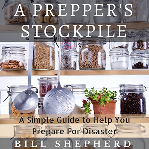 A Prepper's Stockpile: A Simple Guide to Help You Prepare for Disaster                   By:                                                                                                                                 Bill Shepherd                               Narrated by:                                                                                                                                 Don Baarns                      Length: 1 hr and 1 min     1 rating     Overall 1.0