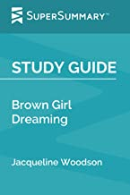 Study Guide: Brown Girl Dreaming by Jacqueline Woodson (SuperSummary)