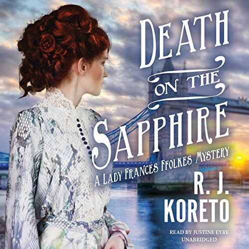Death on the Sapphire: A Lady Frances Ffolkes Mystery, Book 1