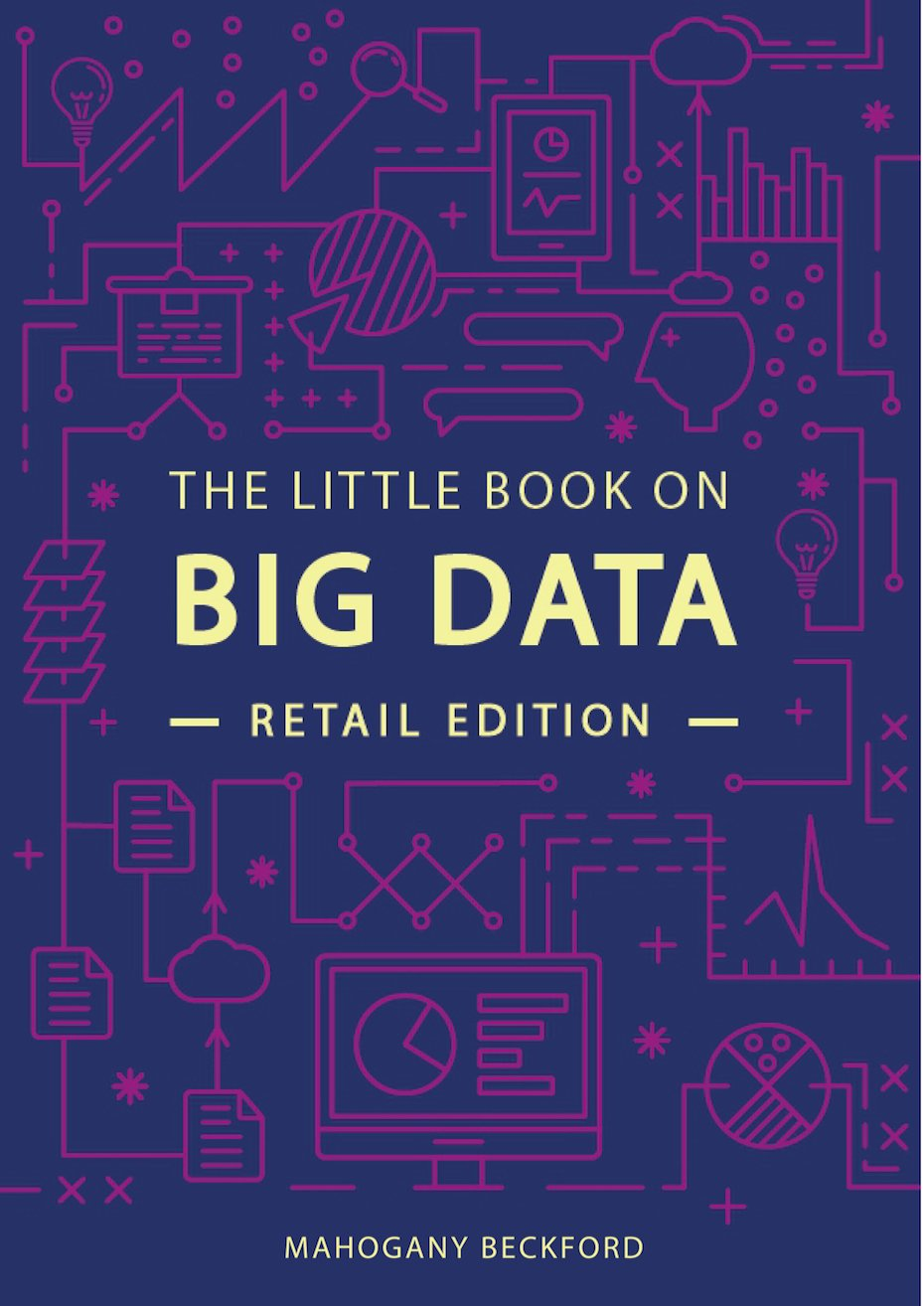 The Little Book on Big Data: Understand Retail Analytics Through Use Cases and Optimize Your Business