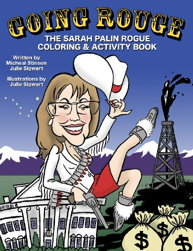 Going Rouge: The Sarah Palin Rogue Coloring & Activity Book