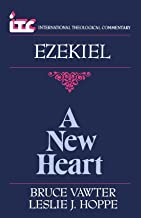 A New Heart: A Commentary on the Book of Ezekiel (International Theological Commentary)