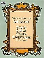 Mozart: Seven Great Opera Overtures: In Full Score
