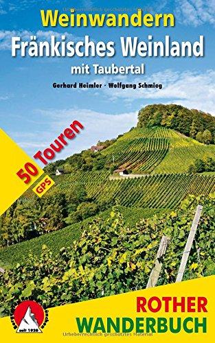 Weinwandern Fränkisches Weinland: mit Taubertal. 50 Touren. Mit GPS-Tracks (Rother Wanderbuch)