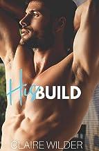 His Build: A Steamy Lake Side Romance (Jewel Lakes Series)