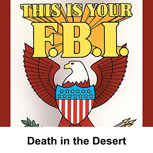 This Is Your FBI: Death in the Desert audiobook cover art