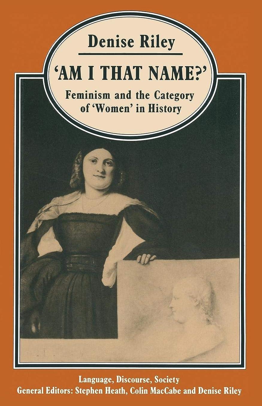 残高顕著腹痛'Am I That Name?': Feminism and the Category of 'Women' in History (Language, Discourse, Society)