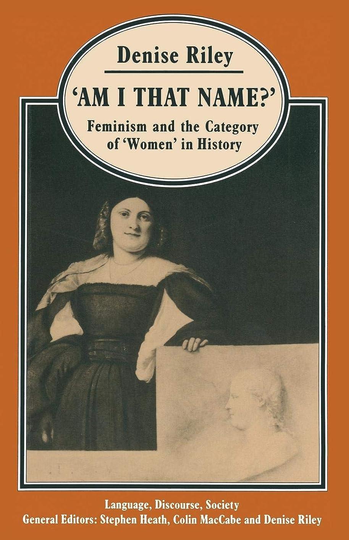 置くためにパック聞く触手'Am I That Name?': Feminism and the Category of 'Women' in History (Language, Discourse, Society)