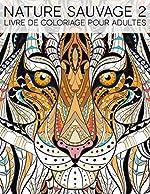 Nature Sauvage 2 - Livre De Coloriage Pour Adultes de Papeterie Bleu