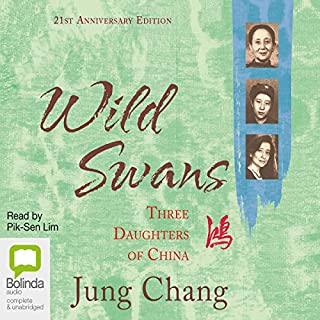 Wild Swans                   By:                                                                                                                                 Jung Chang                               Narrated by:                                                                                                                                 Pik-sen Lim                      Length: 27 hrs and 15 mins     717 ratings     Overall 4.7