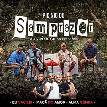 Pic Nic do Samprazer: Eu Vacilei / Maçã do Amor / Alma Gêmea (Ao Vivo)