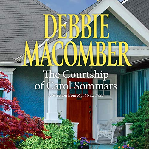 Courtship of Carol Sommars: A Selection from Right Next Door audiobook cover art