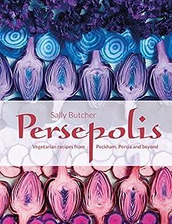 Persepolis: Vegetarian Recipes from Peckham, Persia and Beyond