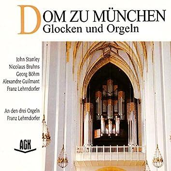 Dom zu München - Glocken und Orgeln