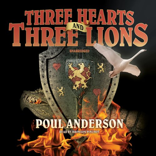 Three Hearts and Three Lions                   By:                                                                                                                                 Poul Anderson                               Narrated by:                                                                                                                                 Bronson Pinchot                      Length: 7 hrs and 4 mins     5 ratings     Overall 4.4