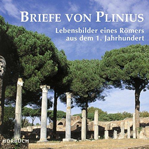 Briefe von Plinius: Lebensbilder eines Römers aus dem 1. Jahrhundert audiobook cover art