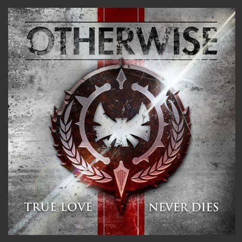 True Love Never Dies by Otherwise (2012-05-08)