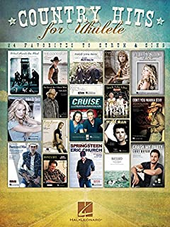 Country Hits for Ukulele: 24 Favorites to Strum & Sing