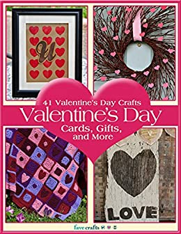 41 Valentine's Day Crafts:  Valentine's Day Cards, Gifts, and More