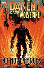 Daken: Dark Wolverine - No More Heroes