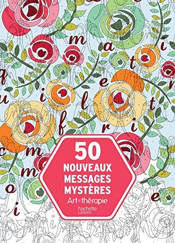 50 nouveaux messages mystères (Art thérapie)
