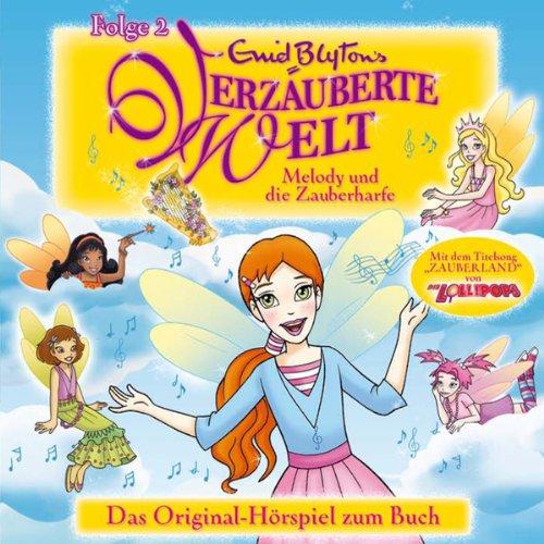 Melody und die Zauberharfe: Enid Blytons Verzauberte Welt 2