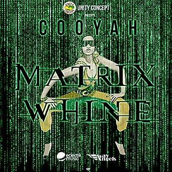 Matrix Whine